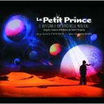 Le Petit Prince (l'integrale du spectacle musical) - disque 1