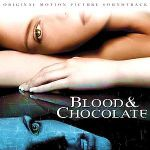 Blood and Chocolate (original motion picture soundtrack)