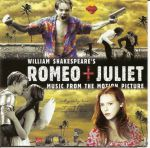 William Shakespeare's Romeo + Juliet: Music from the Motion Picture