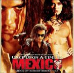 Once upon a time in Mexico - Original motion picture soundtrack
