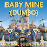 Baby mine (Dumbo original soundtrack)
