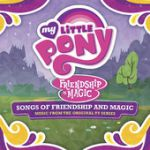 My Little Pony - Songs of Friendship and Magic