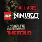 LEGO Ninjago All Ages — The Fold's complete Ninjago discography