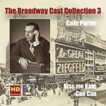 The Broadway Cast Collection, Vol. 3: Cole Porter – Kiss Me Kate & Can-Can
