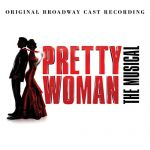 Pretty woman: the musical (Original Broadway cast)