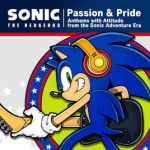 Sonic the Hedgehog «Passion & Pride» Anthems with Attitude from the Sonic Adventure Era -