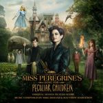 Miss Peregrine's home for peculiar children (Original motion picture score)