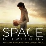 The space between us (Original motion picture score)