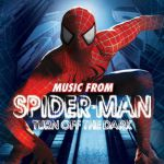 Music from «Spider-Man: turn off the dark»