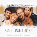 One true thing (Original Motion Picture Soundtrack)