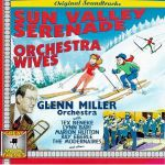 Sun valley serenade / Orchestra wives (original soundtracks)