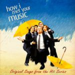 How I met your music (Original songs from the hit series