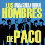 Los Hombres de Paco (Original Motion Picture Soundtrack)