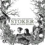 Stoker: Original motion picture soundtrack